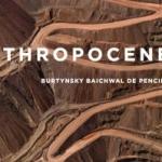 """Nella mostra """"Anthropocene"""" l'impatto dell'uomo sul pianeta"""